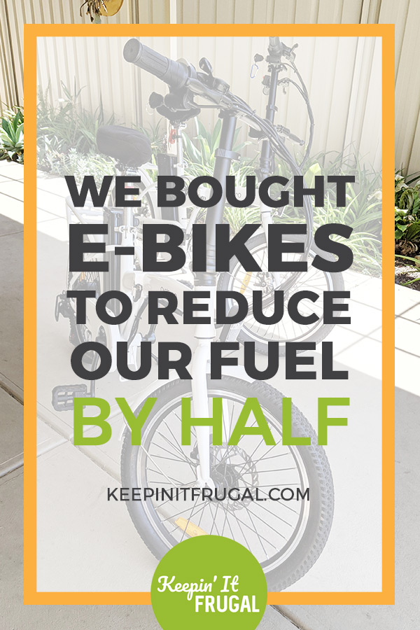 "Picture of ebikes with the text ""We Bought E-bikes To Reduce Our Fuel By Half""."