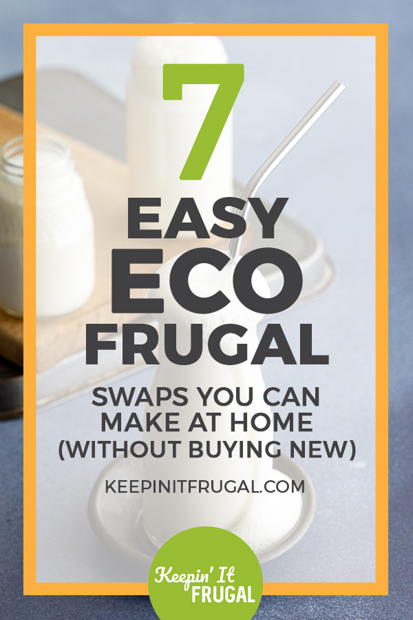 Text over glass jar image that reads 7easy ecofrugal swaps you can make at home (without buying new).